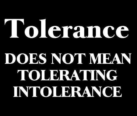 Tolerance does not mean tolerating intolerance